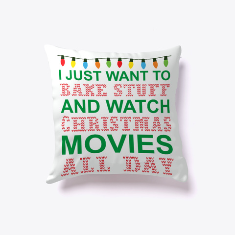 I Want Bake Stuff Watch Christmas Movies Standard Camiseta Front