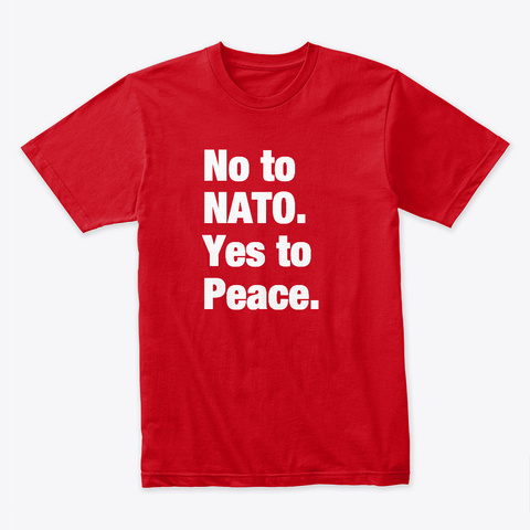 No To Nato. Yes To Peace. Red T-Shirt Front