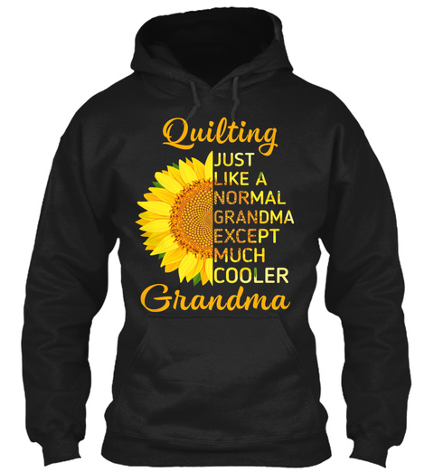 Cool Quilting Grandma Sunflower Hoodie Black T-Shirt Front