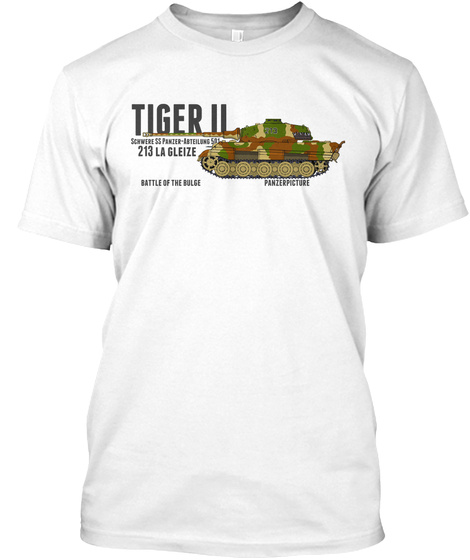 Tiger Ii 213 Battle Of The Bulge White T-Shirt Front