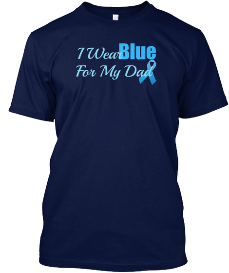 I Wear Blue For My Dad Navy T-Shirt Front