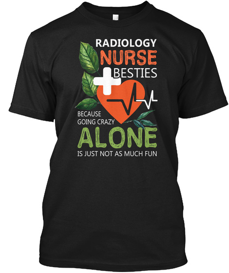 Radiology Nurse Besties Shirt Black T-Shirt Front