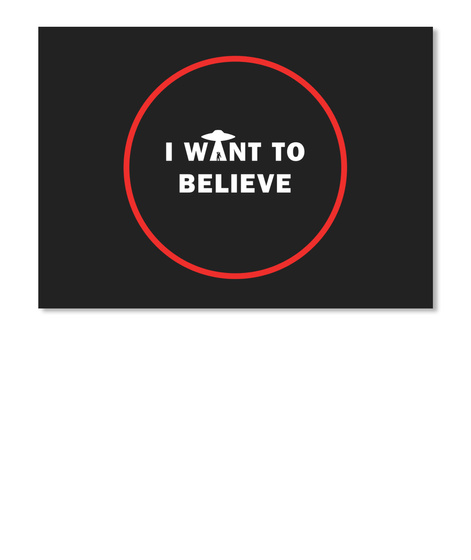 I Want To Believe Sticker [Int] #Sfsf Black Sticker Front