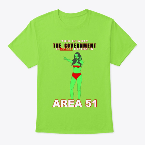 Area 51 What The Government Is Hiding Lime T-Shirt Front