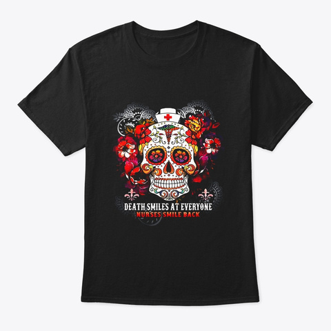 Death Smiles At Everyone Nurses Smile Black T-Shirt Front