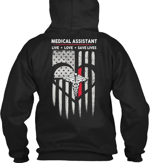 Medical Assistant Live Love Save Lives Black T-Shirt Back