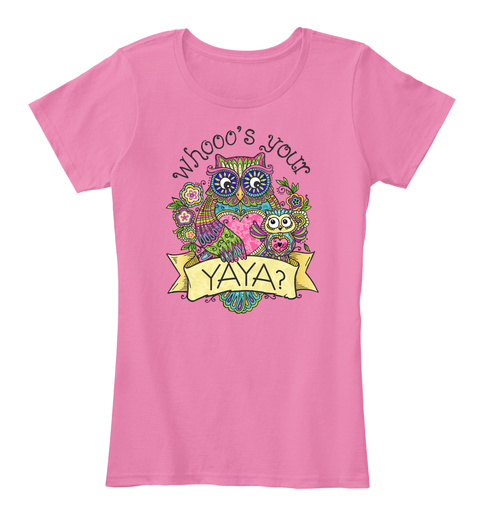 Whooo's Your Yaya? True Pink T-Shirt Front