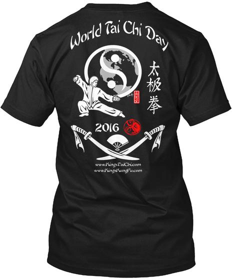 World Tai Chi Day 2016  King Of Kung Fu And Tai Chi Www.Kungfu.Com Www.Taichi.Com World Tai Chi Day 2016 T-Shirt Back