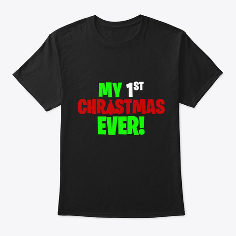 My First Chrismas Ever Black T-Shirt Front