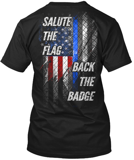 Salute The Flag Back The Badge Black T-Shirt Back