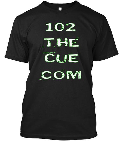 102 The Cue Com Black T-Shirt Front