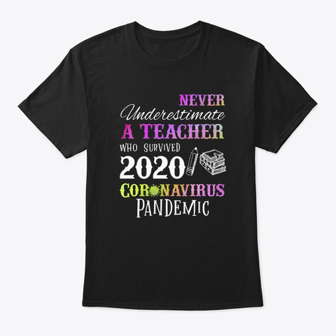 Never Underestimate   Teacher Tshirt Black T-Shirt Front