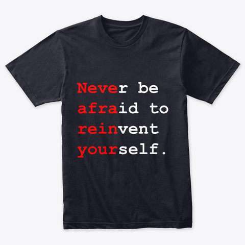 Never Be Afraid To Reinvent Yourself. Vintage Navy T-Shirt Front