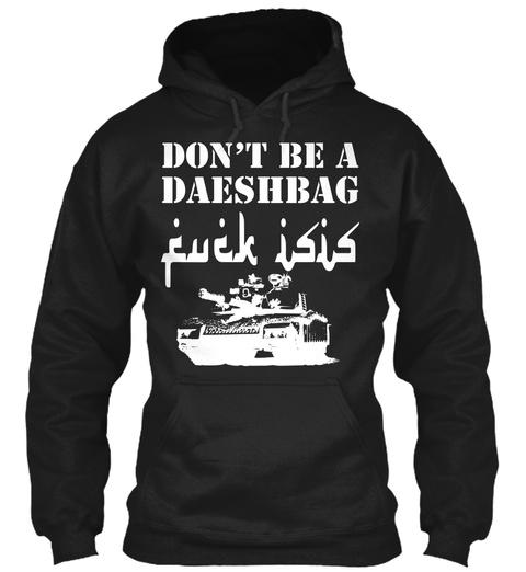 Don't Be A Daeshbag Black T-Shirt Front
