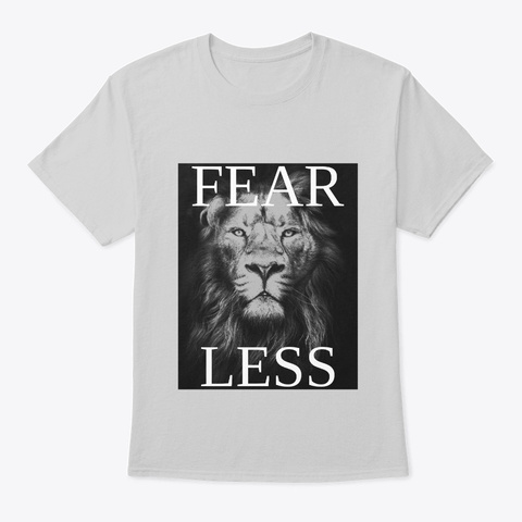 Fear Less (Fearless) Light Steel T-Shirt Front