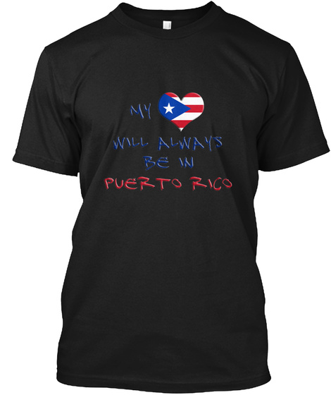 My Heart Will Always Be In Puerto Rico Black T-Shirt Front