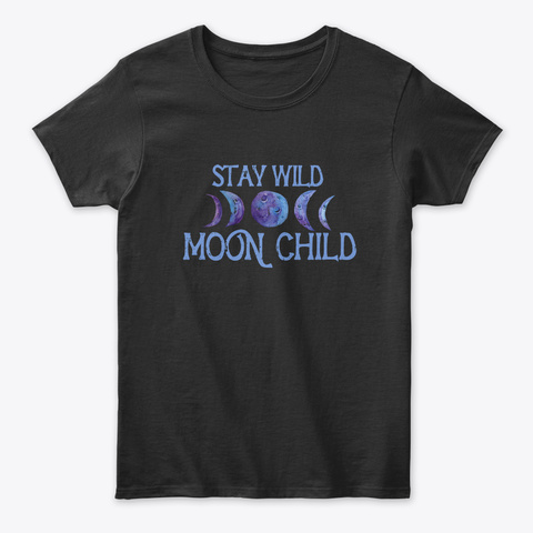 Stay Wild Moon Child Black T-Shirt Front