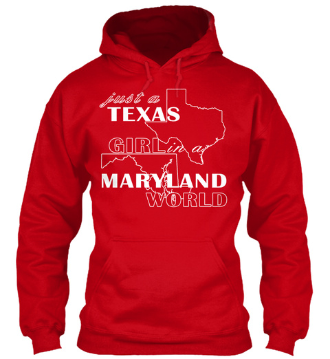 Just A Texas Girl In A Maryland World Red Sweatshirt Front