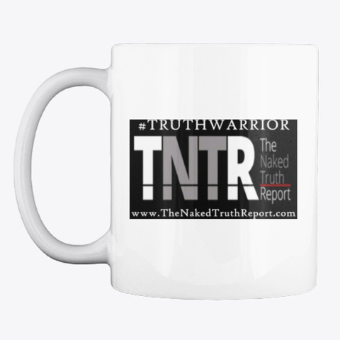 The Naked Truth Report Housewares White T-Shirt Front