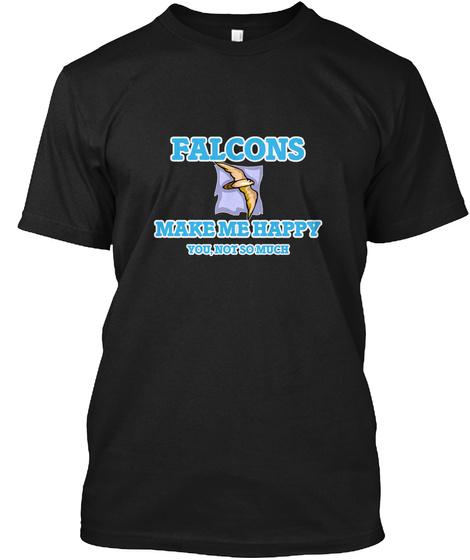 Falcons Make Me Happy Black T-Shirt Front