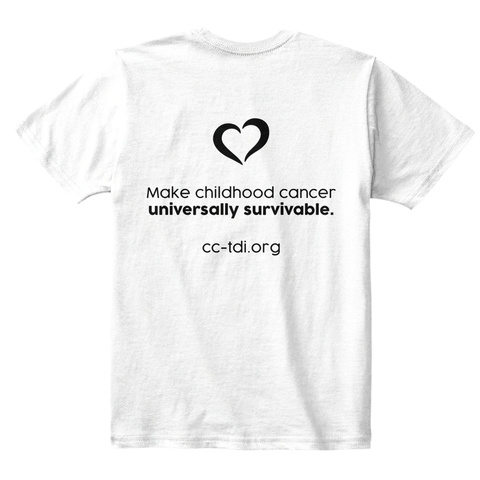 Make Childhood Cancer Universally Survivable Cc Tdi.Org White T-Shirt Back
