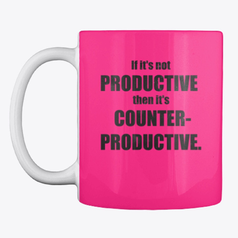 Productivity Is Everything Hot Pink Mug Front
