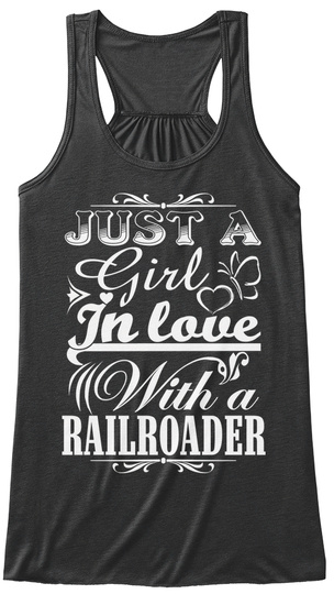 Just A Girl In Love With A Railroader Dark Grey Heather T-Shirt Front