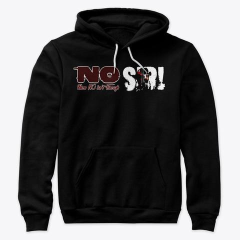 No Sir! Black T-Shirt Front