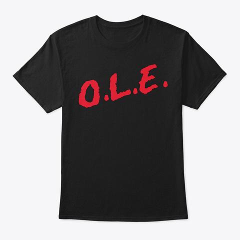 O.L.E. Black T-Shirt Front