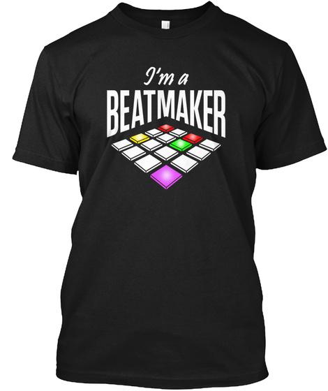 I'm A Beatmaker Black T-Shirt Front