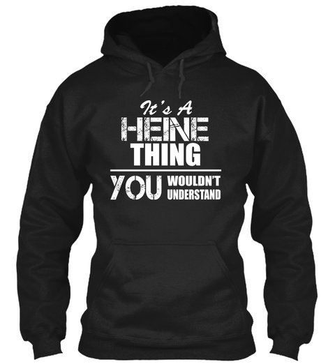 It's A Heine Thing You Wouldnt Understand Black T-Shirt Front