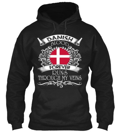 Danish Blood Forever Runs Through My Veins Black T-Shirt Front