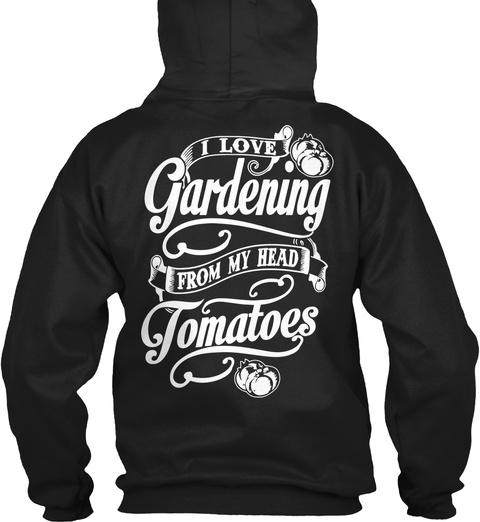 I Love Gardening From My Head Tomatoes Black Camiseta Back