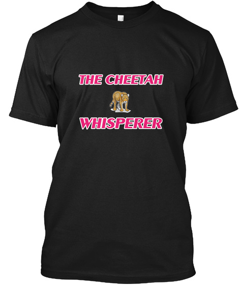 The Cheetah Whisperer Black T-Shirt Front