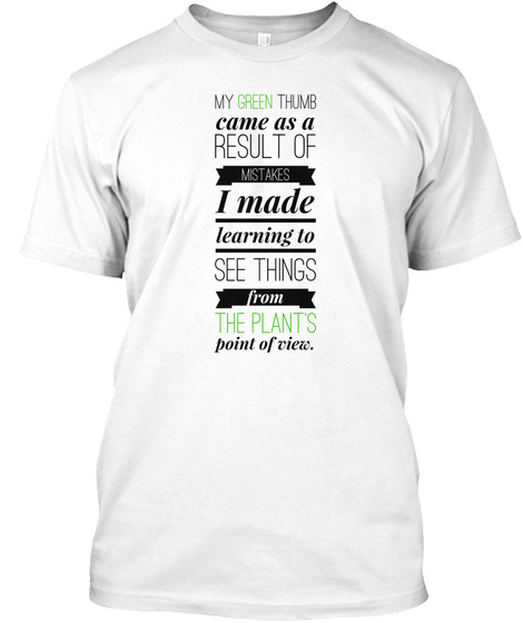 My Green Thumb White T-Shirt Front