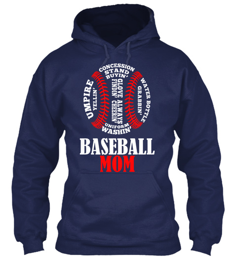 Concession Stand Buyin' Umpire Yellin' Water Bottle Grabbin' Glove Findin' Always Cheerin' Uniform Washin' Baseball Mom Navy T-Shirt Front