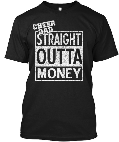 Cheer Dad Straight Outta Money  T-Shirt Front