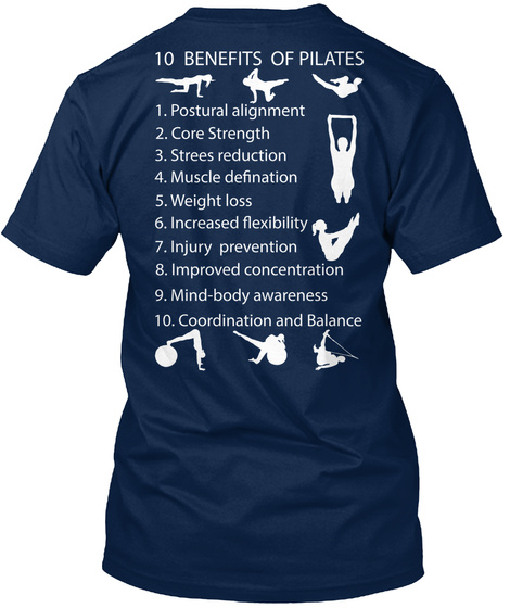 10 Benefits Of Pilates 1 Postural Alignment 2 Core Strength 3 Strees Reduction 4 Muscle Defination 5 Weight Loss 6 Navy T-Shirt Back