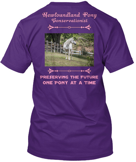 Newfoundland Pony Conservationist Preserving The Future One Pony At A Time Purple T-Shirt Back
