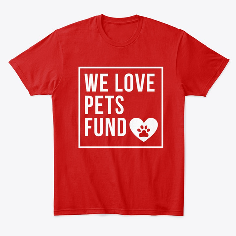 We Love Pets Fund Heart Classic Red T-Shirt Front