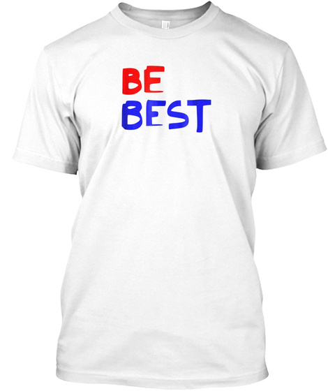 1ffa06dc Melania Trump Be Best Products from Trump Be Best T-Shirt | Teespring