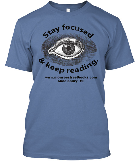 Stay Focused And Keep Reading Denim Blue T-Shirt Front