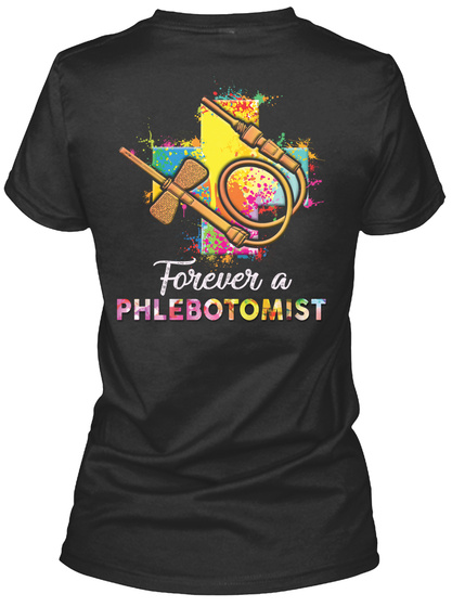 Forever A Phlebotomist Black T-Shirt Back