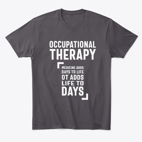 Occupational Therapy Job Title Gift Heathered Charcoal  T-Shirt Front