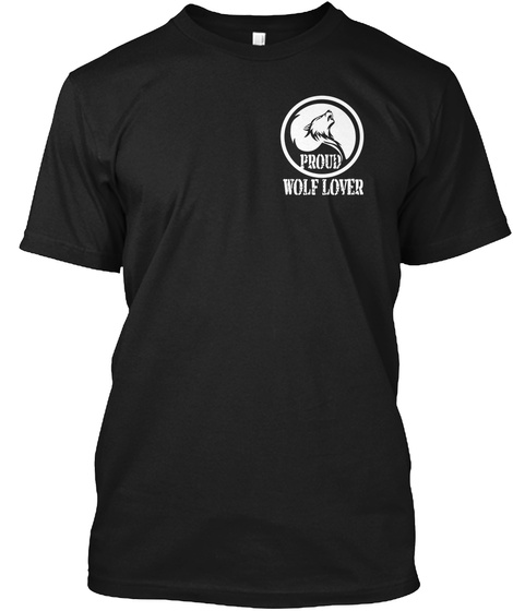 Proud Wolf Lover Black T-Shirt Front