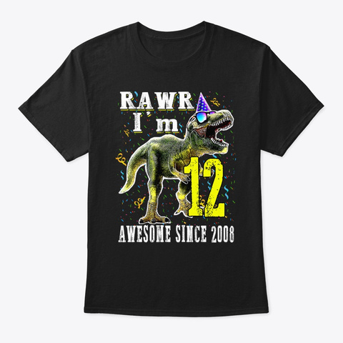 I'm 12 Awesome Since 2008 Dinosaur Black T-Shirt Front