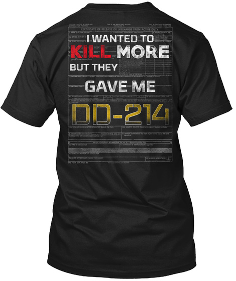 They Give Me Dd 214 Veterans Day  19 Tee Black T-Shirt Back