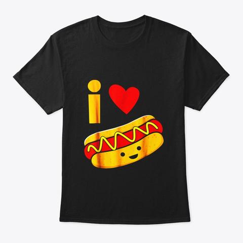 I Love Hot Dog Shirt Black T-Shirt Front