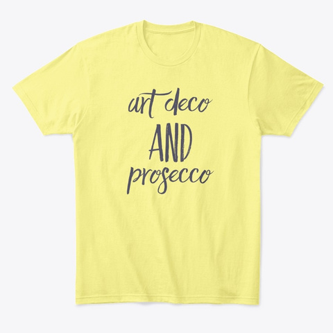 Art Deco And Prosecco Lemon Yellow  T-Shirt Front