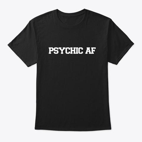 Psychic Af Swag Black T-Shirt Front